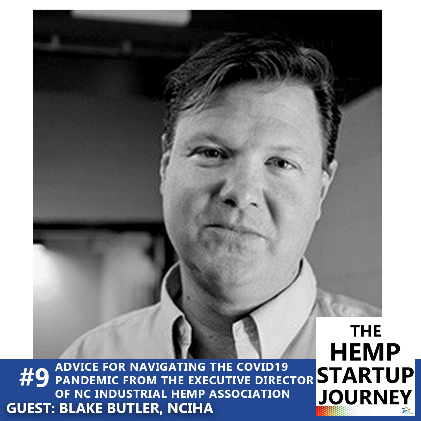 #9. Advice for Hemp Businesses Navigating the COVID19 Pandemic From the Executive Director of the NC Industrial Hemp Association – with Blake Butler